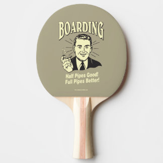 Boarding:Half Pipe's Good Full Better Ping Pong Paddle