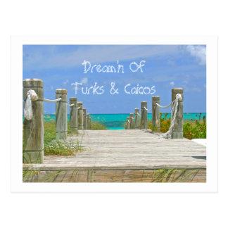 """BOARDWALK TO BEACH/DREAM'N OF TURKS & CAICOS"" POSTCARD"