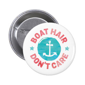 """Boat Hair Don't Care"" 6 Cm Round Badge"