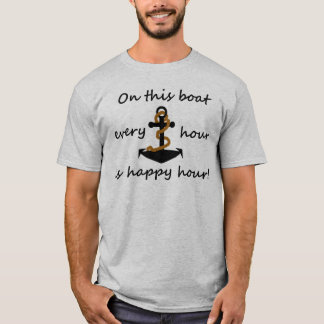 Boating Every Hour Is Happy Hour T-Shirt