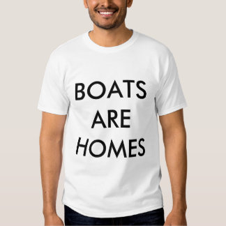 Boats Are Homes T-Shirt