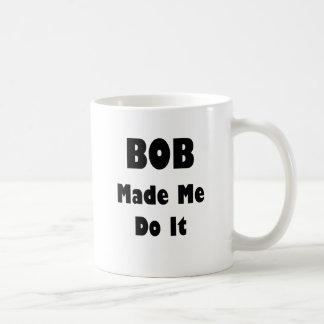 BOB Made Me Do It Coffee Mug