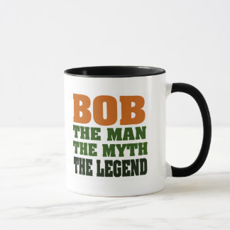 Bob - the Man, the Myth, the Legend Mug