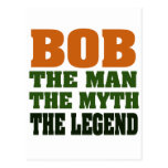 Bob - the Man, the Myth, the Legend Postcard