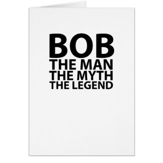 bob the man the myth the legend tees png greeting card