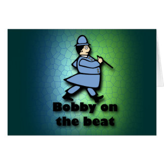 Bobby on the Beat Greeting Card