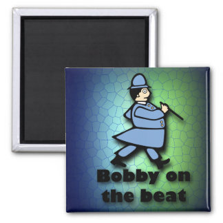 Bobby on the Beat Square Magnet