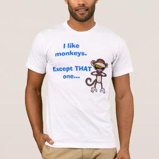 BobbyJackAsshole, I like monkeys.Except THAT on... T-Shirt