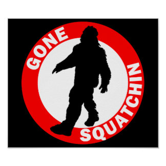 Bobo's GONE SQUATCHIN Poster