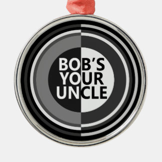 Bob's your uncle. Silver-Colored round decoration