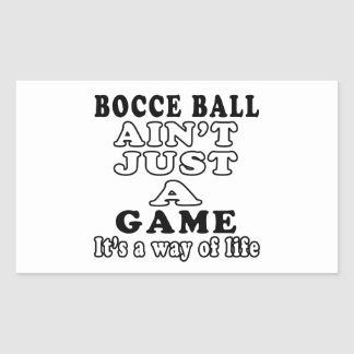 Bocce Ball Ain't Just A Martial Arts Rectangle Sticker