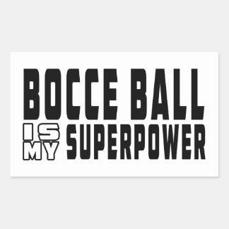 Bocce Ball is my superpower Sticker