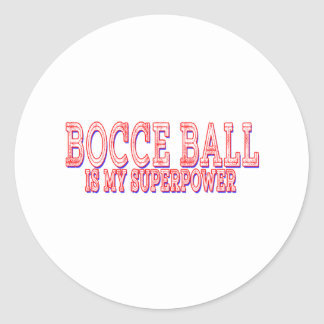 Bocce Ball is my superpower Stickers