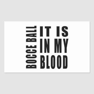 Bocce Ball It Is In My Blood Rectangular Sticker