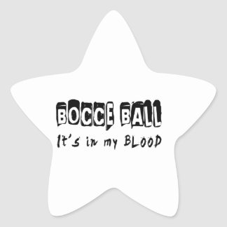 Bocce Ball It's in my blood Star Sticker