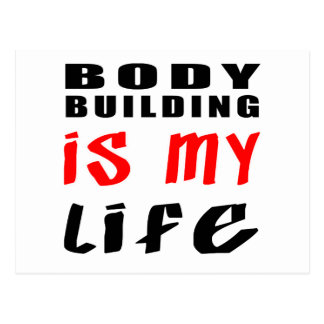 Body Building is my life Post Cards