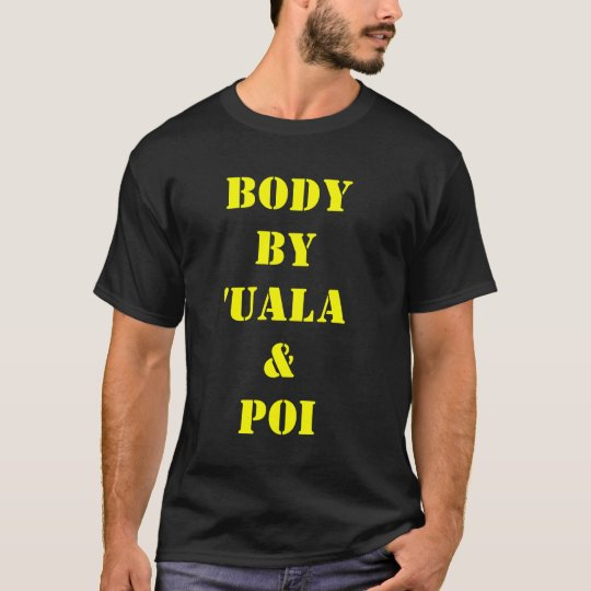 BODY BY 'UALA & POI T-Shirt