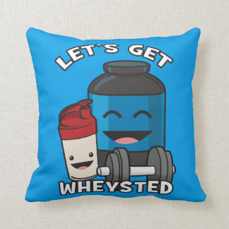 Bodybuilding Humor - Let's Get Wheysted Cushion