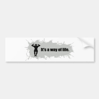 Bodybuilding Is a Way of Life Bumper Sticker
