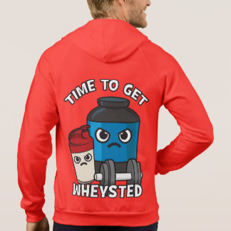 Bodybuilding Workout - Time To Get Wheysted Hoodie