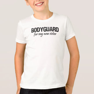 Bodyguard for my little sister tee shirts