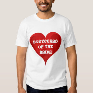 Bodyguard of The Bride Funny Heart Wedding Bridal Tee Shirts