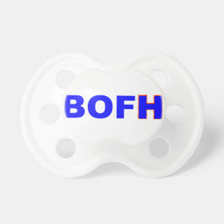 BOFH hybrid operator From bright Baby Pacifier