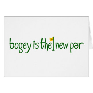 Bogey Is The New Par Greeting Card