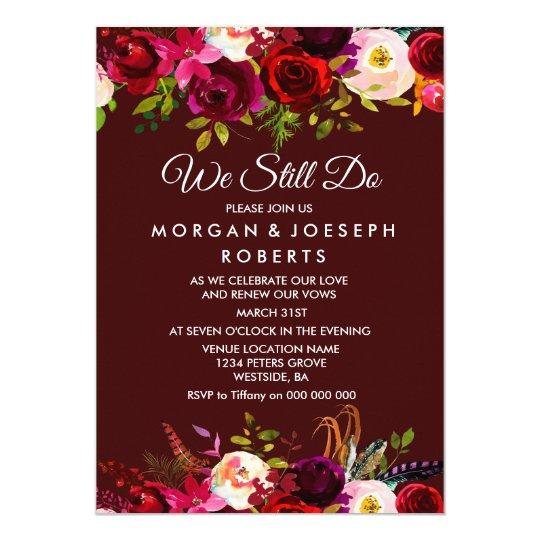 Boho Burgundy Floral WE STILL DO vow renewal Card