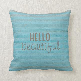 Boho Teal Striped With Handwritten Hello Beautiful Cushion
