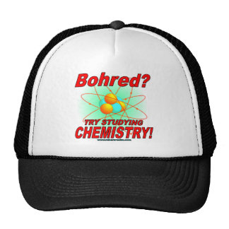 Bohred?  Study Chemistry! Cap