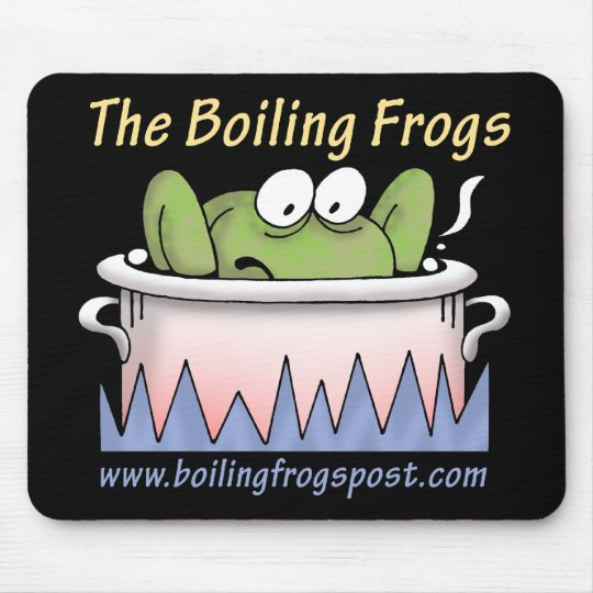 Boiling Frogs Post © Mouse Pad