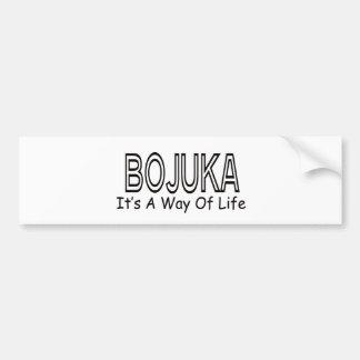 Bojuka It s A Way Of Life Bumper Stickers