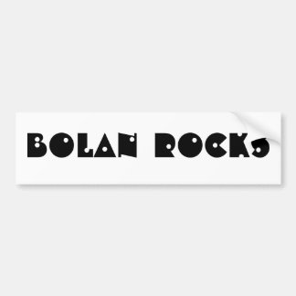 BOLAN ROCKS bumper sticker