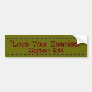 Bold bumper sticker Love Your Enemies!