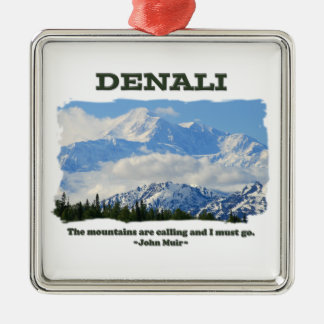 Bold Denali / The mountains are calling…J Muir Christmas Ornament