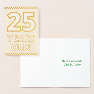 Bold Gold Foil 25 YEARS OLD Birthday Card