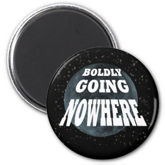 Boldly Going Nowhere 6 Cm Round Magnet