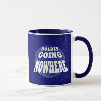 Boldly Going Nowhere Mug