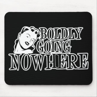 Boldly Going NOWHERE Retro Lady B W Mouse Pads