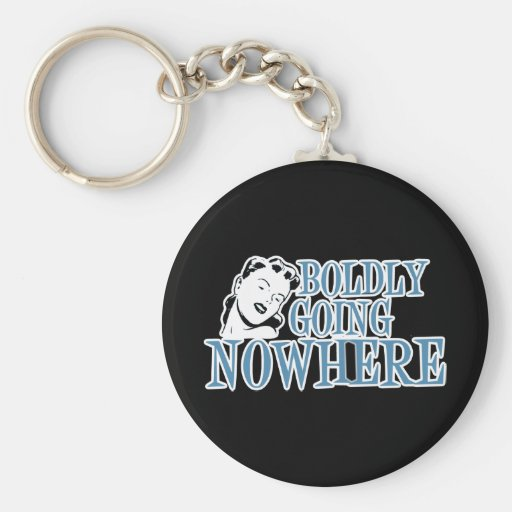 Boldly Going NOWHERE Retro Lady Blue Key Chains