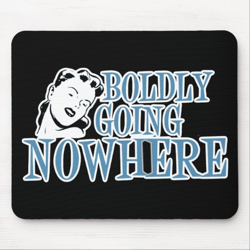 Boldly Going NOWHERE Retro Lady Blue Mousepads