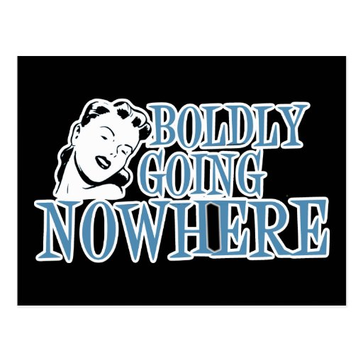 Boldly Going NOWHERE Retro Lady Blue Post Card