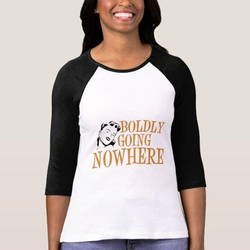 Boldly Going NOWHERE Retro Lady Orange T Shirts