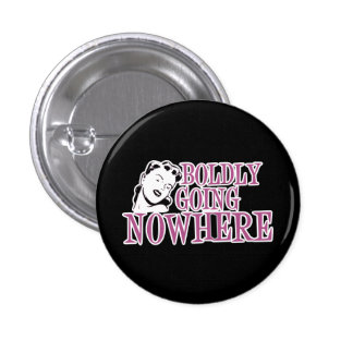 Boldly Going NOWHERE Retro Lady Pink Pinback Buttons