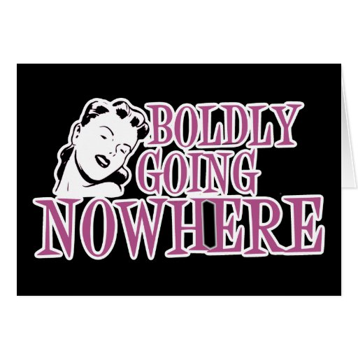 Boldly Going NOWHERE Retro Lady Pink Greeting Card