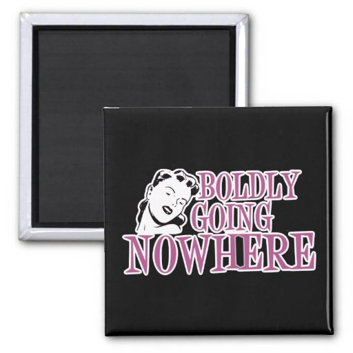Boldly Going NOWHERE Retro Lady Pink Magnet
