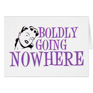 Boldly Going NOWHERE Retro Lady Purple Greeting Card