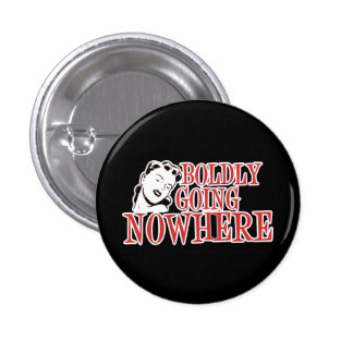 Boldly Going NOWHERE Retro Lady Red Pinback Buttons