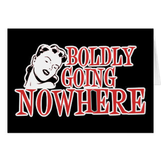 Boldly Going NOWHERE Retro Lady Red Cards